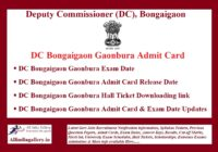 DC Bongaigaon Gaonbura Admit Card