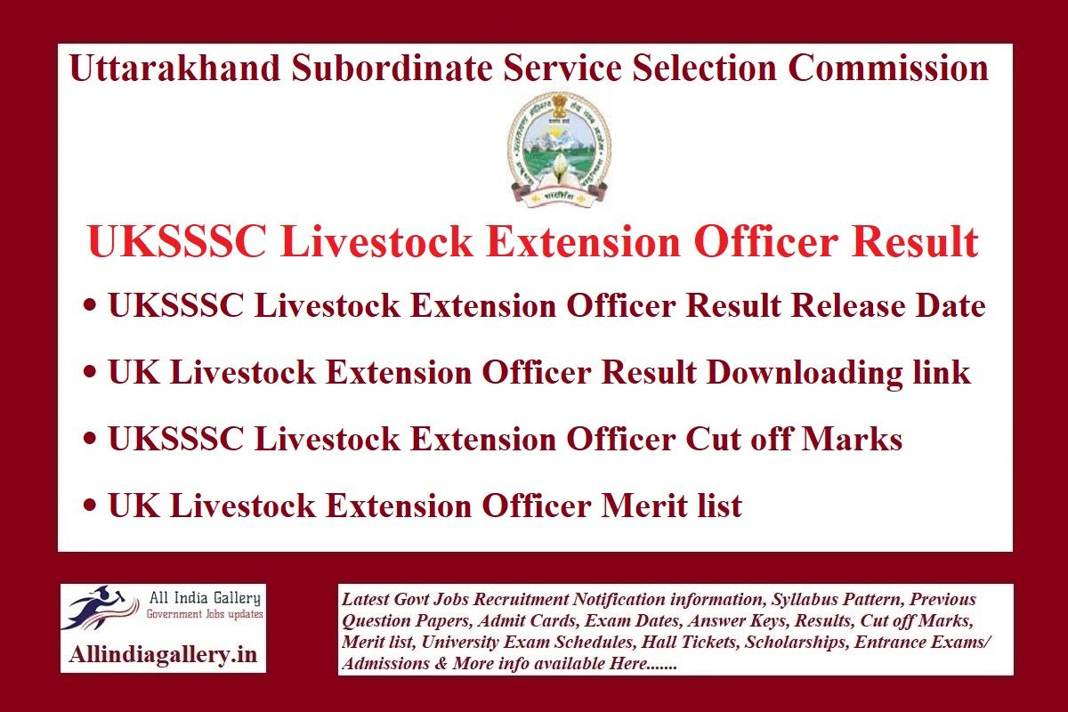 UKSSSC Livestock Extension Officer Result