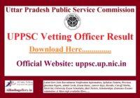 UPPSC Vetting Officer Result