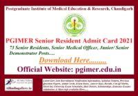 PGIMER Senior Resident Admit Card 2021