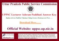UPPSC Lecturer Ashram Paddhati Answer Key