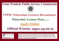 UPPSC Polytechnic Lecturer Recruitment Notification
